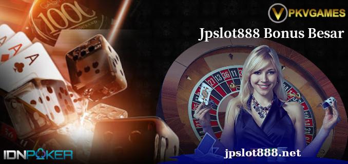 Jpslot888 Bonus Besar