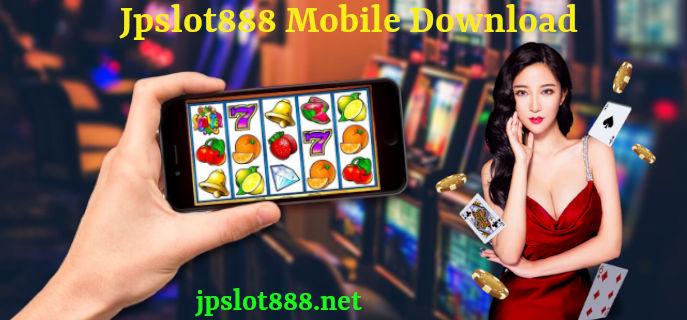 jpslot888 mobile download